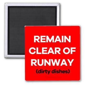Dishwasher Dirty - Remain Clear Of Runway Magnet
