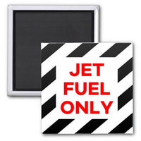 Jet Fuel Only Magnet