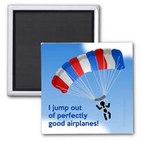 I Jump Out Of Perfectly Good Airplanes Magnet