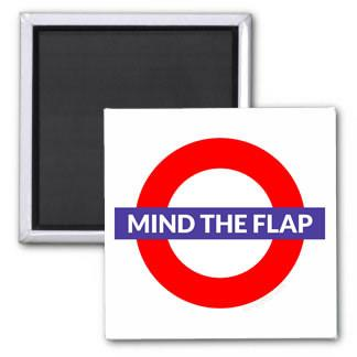 Mind The Flap Magnet
