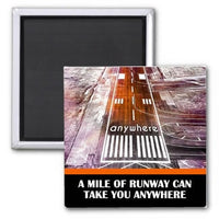Sayings - A Mile Of Runway Can Take You Anywhere Magnet