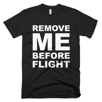 Remove ME Before Flight T-Shirt