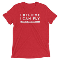 I Believe I Can Fly (And So Does The FAA) T-Shirt