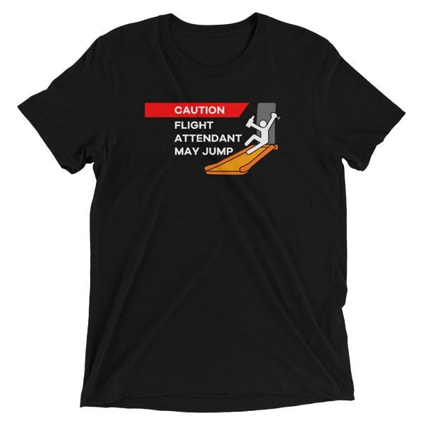 Caution Flight Attendant May Jump T-Shirt