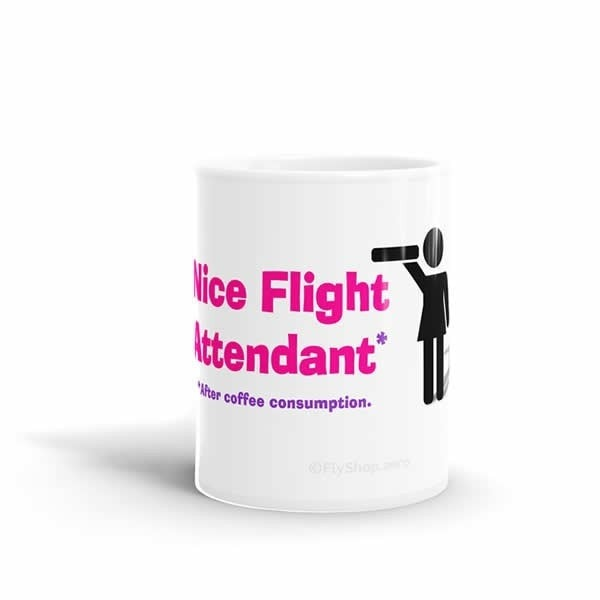 Nice Flight Attendant (After Coffee Consumption) Mug