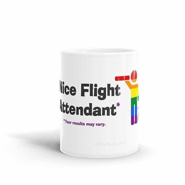 Nice Flight Attendant (Your Results May Vary) Mug