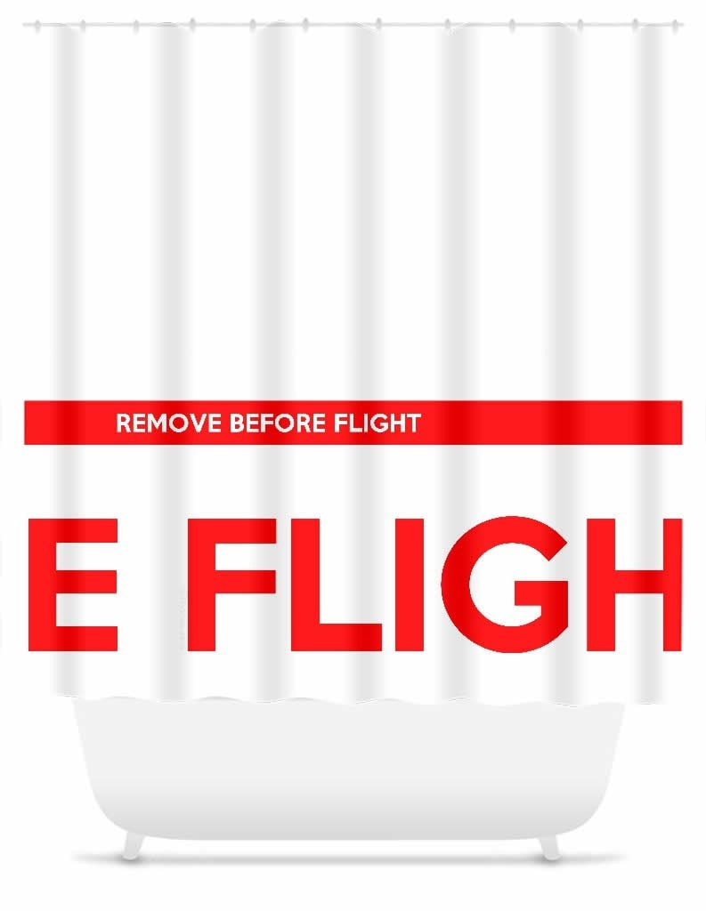 Remove Before Flight Shower Curtain