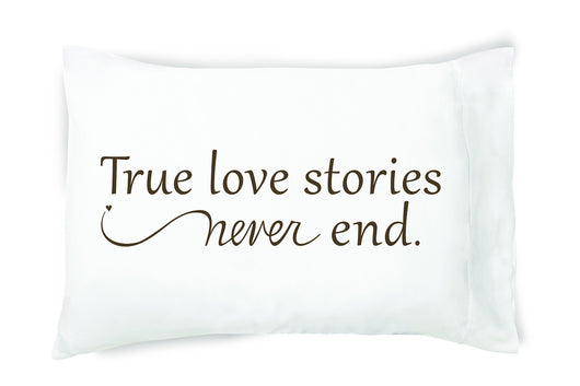 Faceplant Pillowcase-True Love Stories Never End