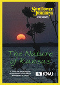 Sunflower Journeys Presents: The Nature Of Kansas (2 DVD - Set)