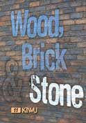 Wood, Brick and Stone 2009