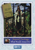 What Would Jesus Do? Beyond Theology  WWJD