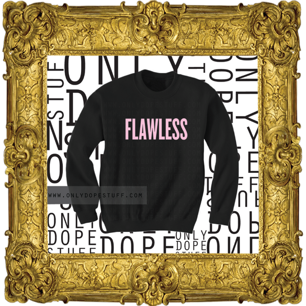 The Flawless Sweatshirt