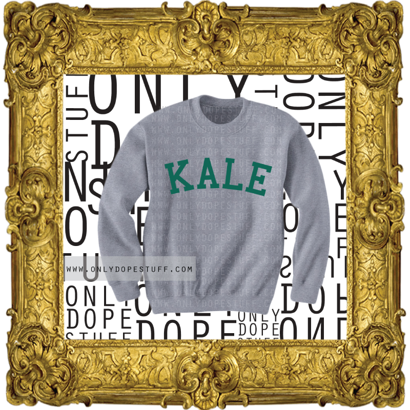 The Kale Sweatshirt