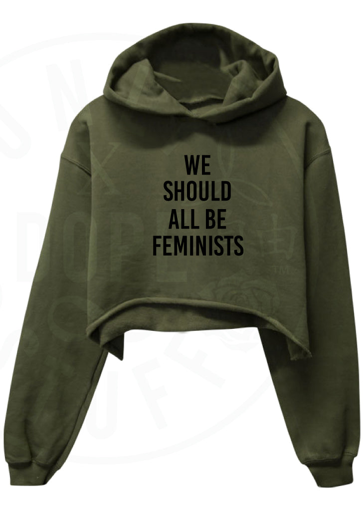 We Should All Be Feminists Cropped Hoodie