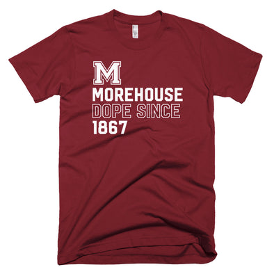Morehouse College Dope Since 1867 T-shirt