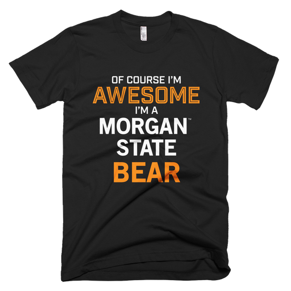 Morgan State University - Of Course I'm Awesome