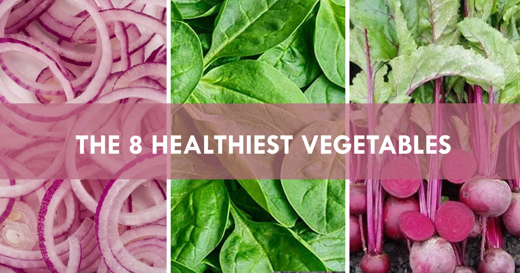 THE 8 HEALTHIEST VEGETABLES