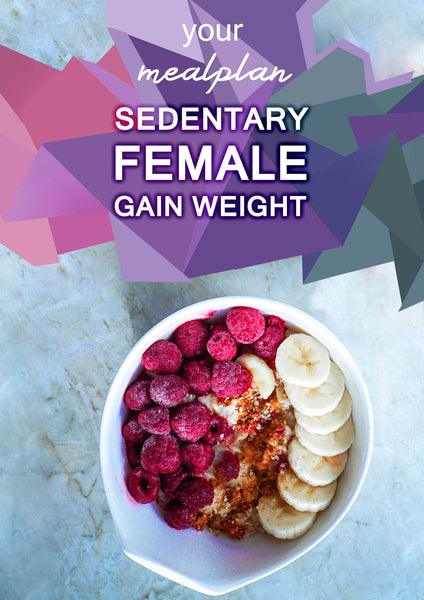 Sedentary Female - Gain Weight