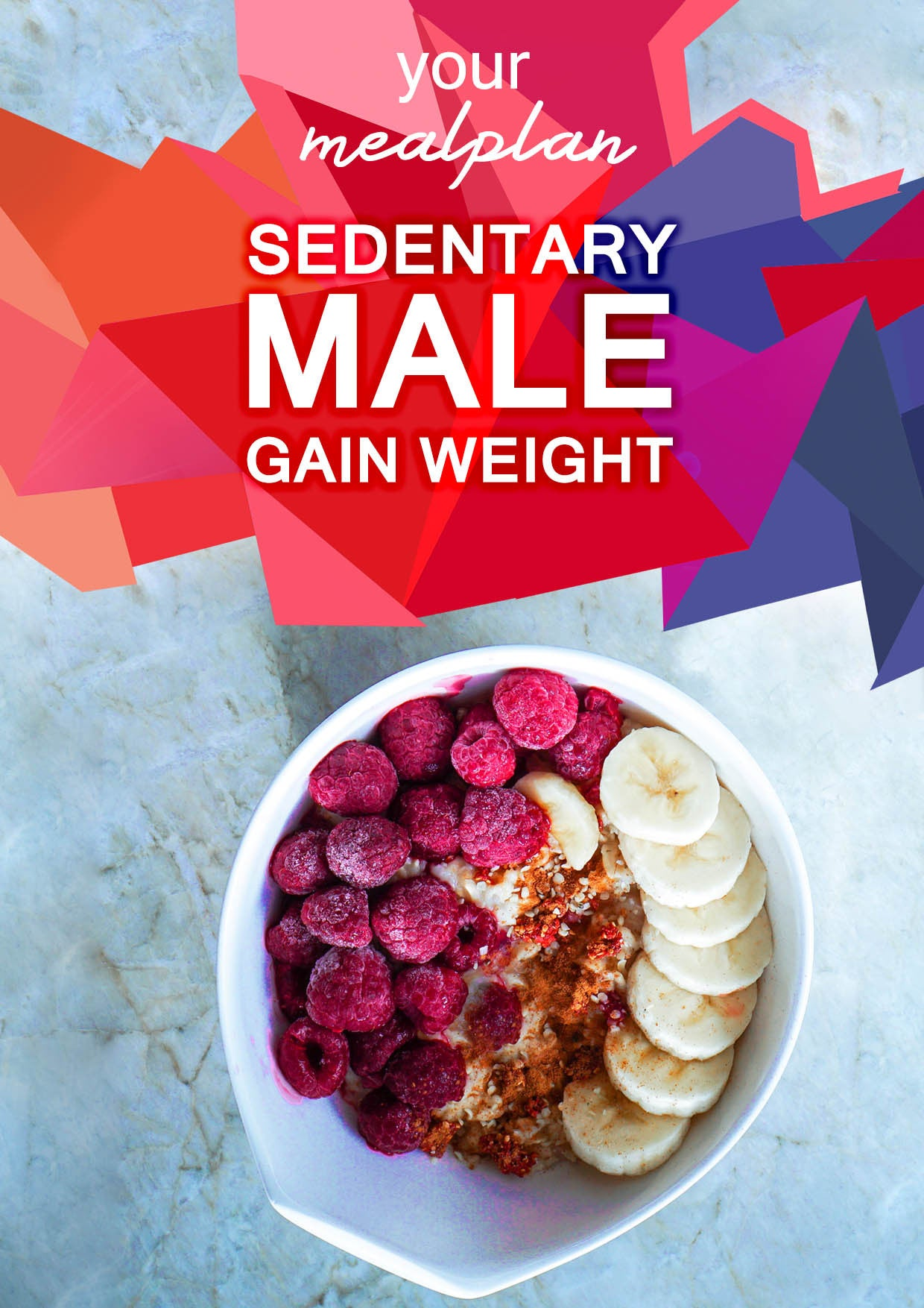 Sedentary Male - Gain Weight