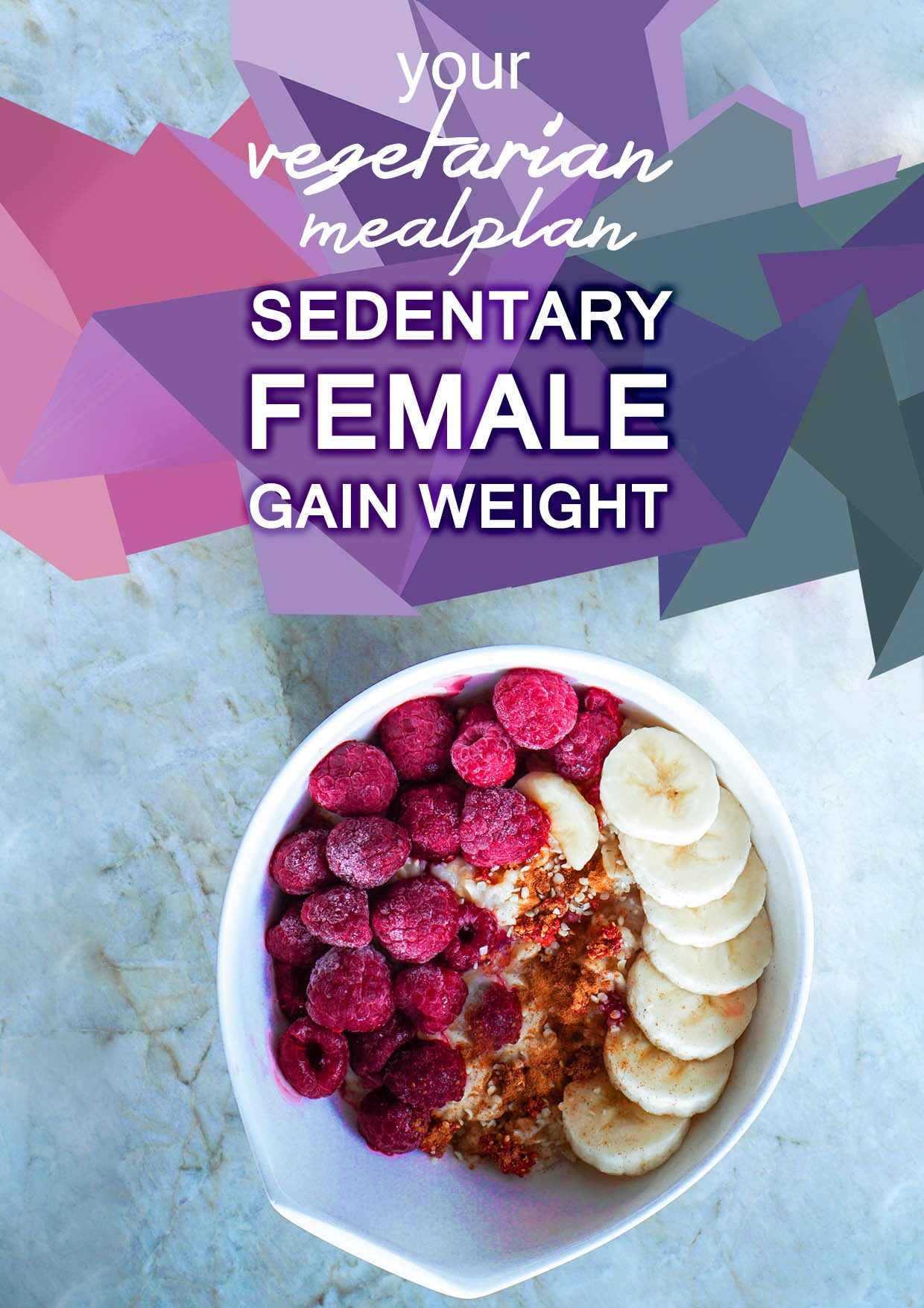 Vegetarian Sedentary Female - Gain Weight