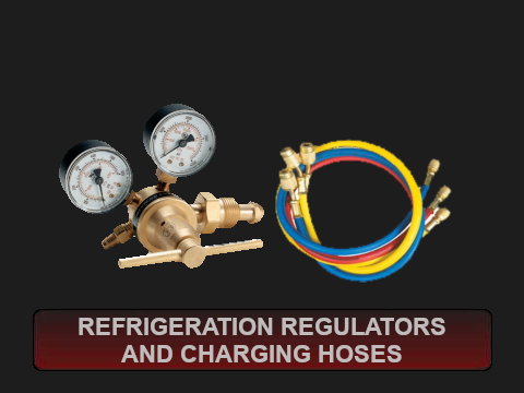Refrigeration Regulators and Charging Hoses