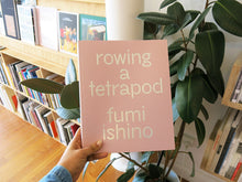 Load image into Gallery viewer, Fumi Ishino - Rowing a Tetrapod
