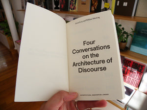 Aaron Levy and William Menking - Four Conversations on the Architecture of Discourse