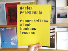 Design Rehearsals: Conversations about Bauhaus Lessons