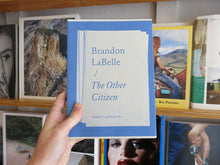 Load image into Gallery viewer, Brandon LaBelle – The Other Citizen