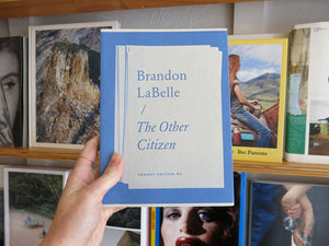 Brandon LaBelle – The Other Citizen