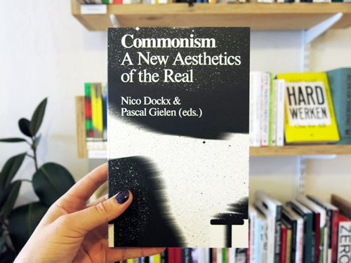 Commonism A New Aesthetics Of The Real