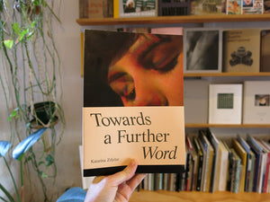 Katarina Zdjelar – Towards a Further Word