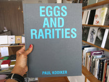 Load image into Gallery viewer, Paul Kooiker – Eggs and Rarities