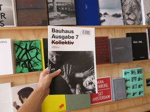 Bauhaus Magazine: N° 7 Collective