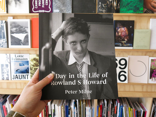 Peter Milne - A Day in the Life of Roland S Howard