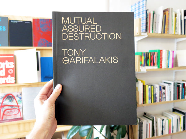 Tony Garifalakis - Mutual Assured Destruction