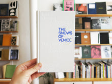 Load image into Gallery viewer, Ben Lerner & Alexander Kluge – The Snows of Venice