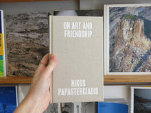 Load image into Gallery viewer, Nikos Papastergiadis – On Art and Friendship