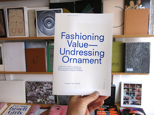 Femke de Vries - Fashioning Value— Undressing Ornament