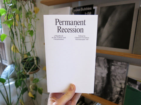 Permanent Recession: a Handbook on Art, Labour and Circumstance