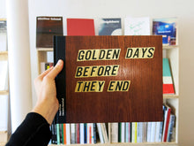 Load image into Gallery viewer, Klaus Pichler & Clemens Marschall - Golden Days Before They End
