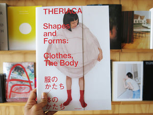 Theriaca – Shapes And Forms: Clothes, The Body