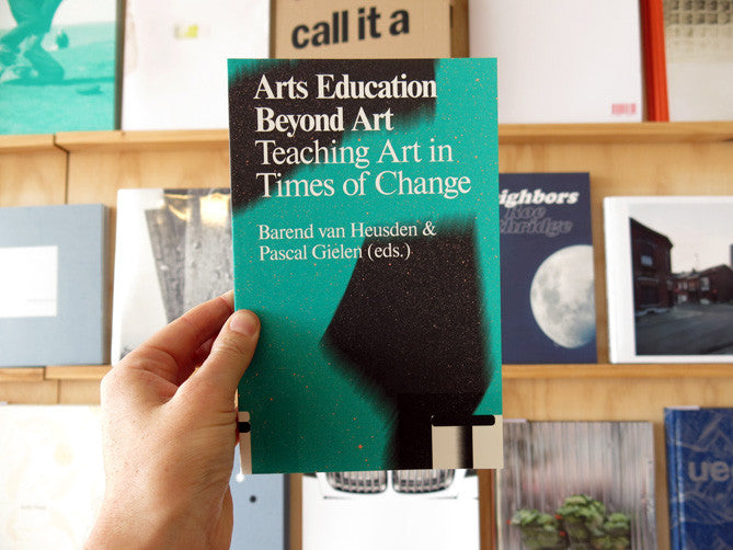 Arts Education Beyond Art: Teaching Art In Times Of Change