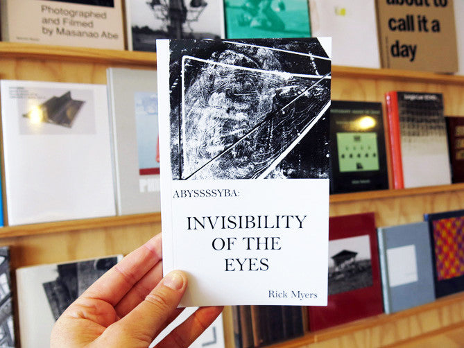 Rick Myers – ABYSSSSYBA: Invisibility of the Eyes