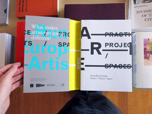 Artist-Run Europe: Practice/Projects/Spaces