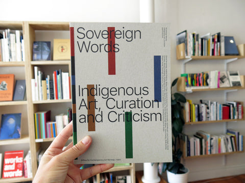 Sovereign Words Indigenous Art, Curation And Criticism