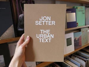 Jon Setter – The Urban Text