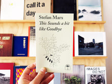 Load image into Gallery viewer, Stefan Marx - This Sounds a bit like Goodbye