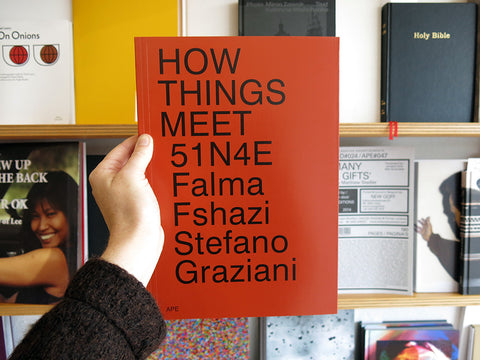 51n4e, Falma Fshazi, Stefano Graziani: How Things Meet