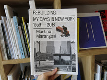 Load image into Gallery viewer, Martino Marangoni – Rebuilding: My Days in New York, 1959-2018